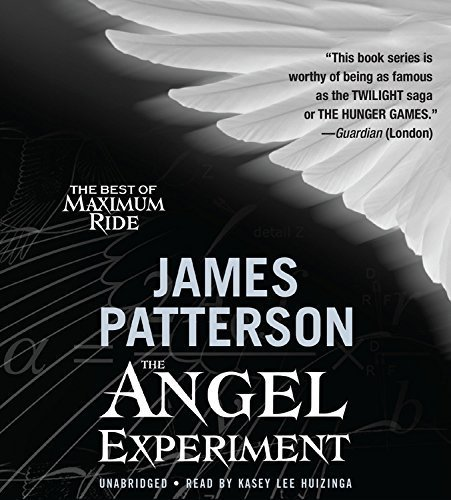 The Angel Experiment: A Maximum Ride Novel by James Patterson (2014-10-28)