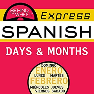 Behind the Wheel Express Spanish: Days & Months Audiobook