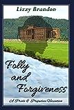 Folly and Forgiveness: A Pride and Prejudice Variation