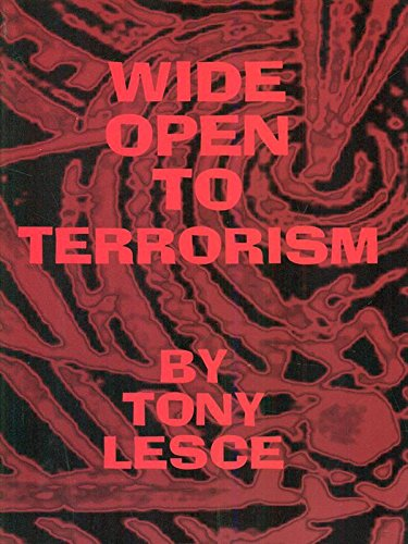Wide Open to Terrorism, Lesce, Tony
