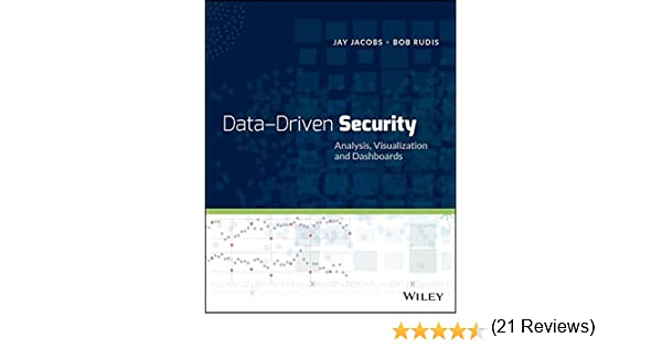 data driven security analysis visualization and dashboards 9781118793725 computer science books amazoncom