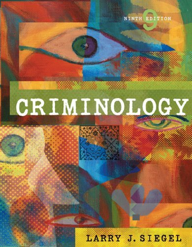 Criminology 9th Edition (Ninth Ed.) 9e By Larry J. Siegel 2005