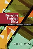 img - for Disruptive Christian Ethics: When Racism and Women's Lives Matter book / textbook / text book