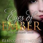Eyes of Ember: Imdalind, Book 2 | Rebecca Ethington