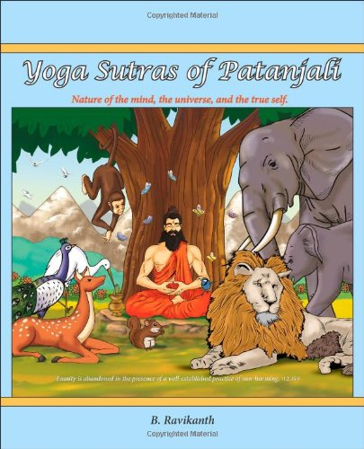 Yoga Sutras of Patanjali: Nature of the Mind, the Universe, and the True Self (The Yoga Sutras Of Patanjali By Swami Satchidananda)