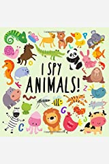 I Spy - Animals!: A Fun Guessing Game for 2-4 Year Olds Paperback