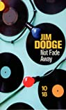 Not fade away  par Dodge