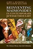 Reinventing Maimonides in Contemporary Jewish Thought (The Littman Library of Jewish Civilization)