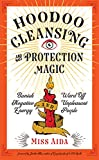 Hoodoo Cleansing and Protection Magic: Banish