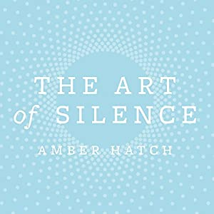 The Art of Silence Audiobook