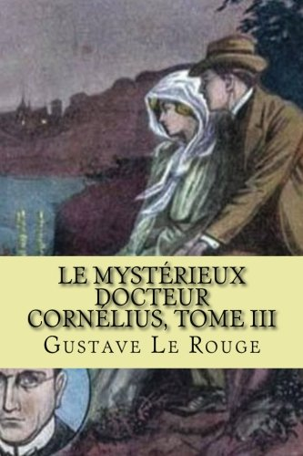 Le mysterieux Docteur Cornelius, Tome III: Chevaliers du chloroforme (French Edition) PDF