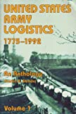 img - for United States Army Logistics, 1775-1992: An Anthology, Vol. 1 book / textbook / text book