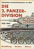 Die 2. Panzer-Division, 1935-1945: Bewaffnung, Einsätze, Männer (German and English Edition)
