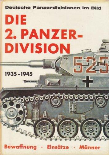 Die 2. Panzer-Division, 1935-1945: Bewaffnung, Einsätze, Männer (German and English Edition) by Podzun-Pallas-Verlag