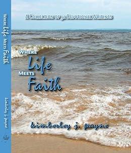 Where Life Meets Faith by [Payne, Kimberley]
