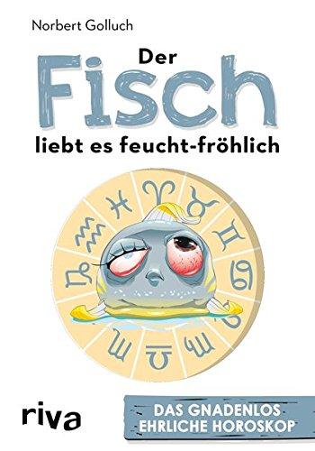 Der Fisch liebt es feucht-fröhlich: Das gnadenlos ehrliche Horoskop
