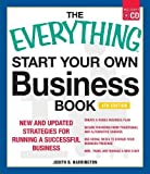 The Everything Start Your Own Business Book, 4Th Edition: New and updated strategies for running a successful business (Everything series)