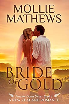 Bride of Gold: (Clean & Wholesome Contemporary Romance) (Passion Down Under Book 2) by [Mathews, Mollie]