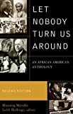 img - for By Manning Marable - Let Nobody Turn Us Around: Voices of Resistance, Reform, and Renewal: An African American Anthology: 2nd (second) Edition book / textbook / text book