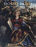 Dosso Dossi : Court Painter in Renaissance Ferrara, Humfrey, Peter and Lucco, Mauro, 0300199686