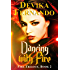 Dancing with Fire: Book 2 of the FIRE Trilogy (Elemental Paranormal Romance)