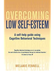 Overcoming Low Self-Esteem: A Self-Help Guide Using Cognitive Behavioral Techniques