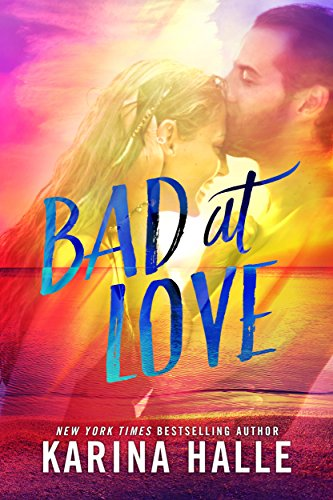 Bad at Love: A Standalone Friends-to-Lovers Romance by [Halle, Karina]