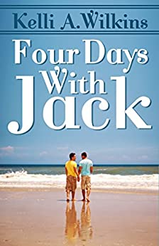 Four Days with Jack by [Wilkins, Kelli A.]