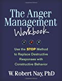 The Anger Management Workbook, W. Robert Nay, 1462509770