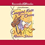 Cowgirl Kate and Cocoa: Rain or Shine | Erica Silverman