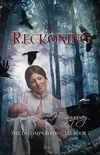 Book: The Reckoning (The Destiny Chronicles Book 2) by Caroline Hemingway