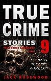 True Crime Stories Volume 9