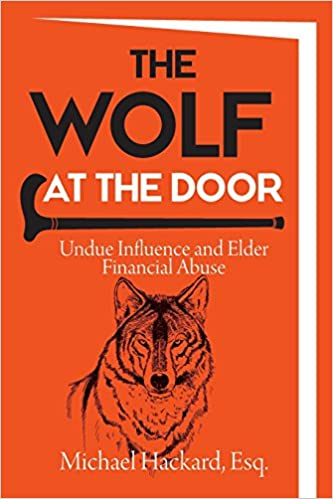 Amazon com: The Wolf at the Door: Undue Influence and Elder