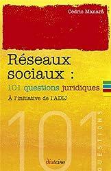 Réseaux sociaux : 101 questions juridiques,  A l'initiative de l'ADIJ