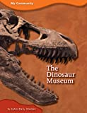 The Dinosaur Museum, JoAnn Early Macken, 1607530236