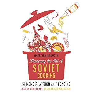 Mastering the Art of Soviet Cooking Audiobook