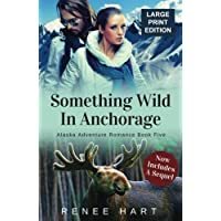 Something Wild In Anchorage: Clean Romance Novella