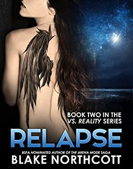 Relapse (The Vs. Reality Series Book 2) by [Northcott, Blake]