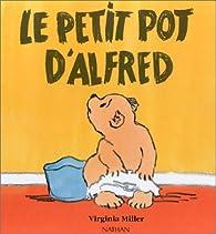 Le Petit Pot d'Alfred par Virginia Miller