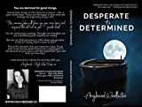 Desperate to Determined