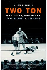 Two Ton: One Night, One Fight -Tony Galento v. Joe Louis Kindle Edition