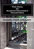 The Chill of Marvin Hellvine's Tombstone, Samuel Germany, 1500133299