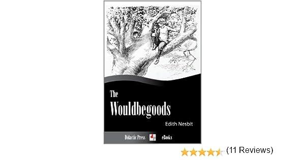 Amazon the wouldbegoods illustrated ebook edith nesbit amazon the wouldbegoods illustrated ebook edith nesbit kindle store fandeluxe PDF