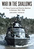 img - for War in the Shallows: U.S. Navy Coastal and Riverine Warfare in Vietnam, 1965-1968 book / textbook / text book