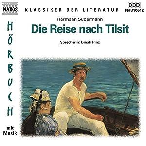 Die Reise nach Tilsit Hörbuch