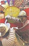 Les Gladiateurs : Des combattants sans merci par Malam
