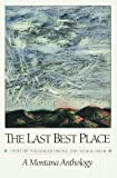 img - for The Last Best Place: A Montana Anthology book / textbook / text book
