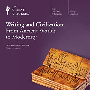 Writing and Civilization: From Ancient Worlds to Modernity Audiobook