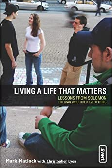 Book Living a Life That Matters: Lessons From Solomon The Man Who Tried Everything (invert)