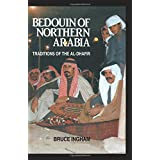 Bedouin Of Northern Arabia: Traditions of the Al-Dhafir